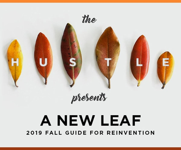 The Hustle's Fall 2019 Guide for Reinvention